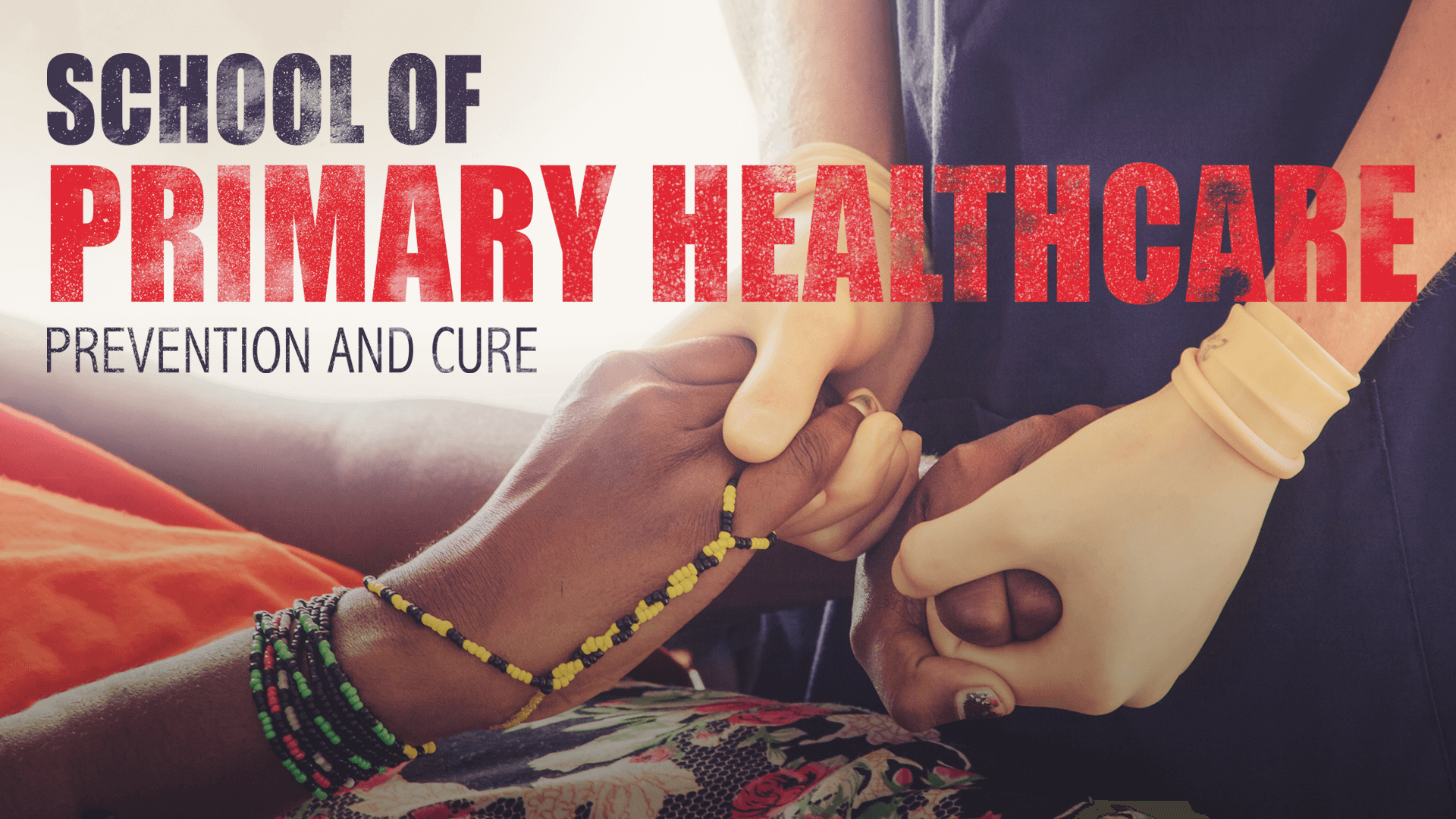 School of Primary Health Care - Prevention and Cure Hope and Healing